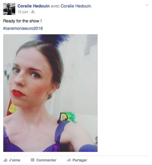 Capture d'écran d'un post Facebook de Coralie Hedouin. Sur cette photo, Coralie porte son costume de French Cancan pour l'ouverture de l'Euro 2016. © WorldZine - Cassandre Leray
